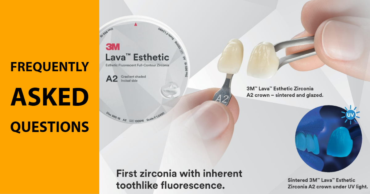 Frequently Asked Questions – 3M™ Lava™ Esthetic Zirconia
