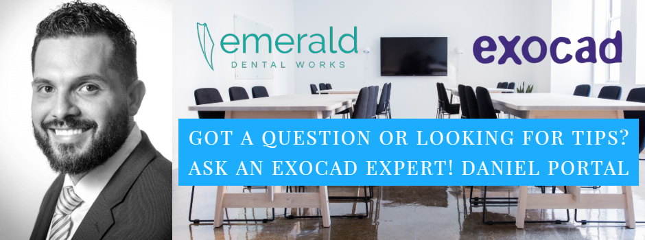 Got a question or looking for tips? ask an Exocad expert!