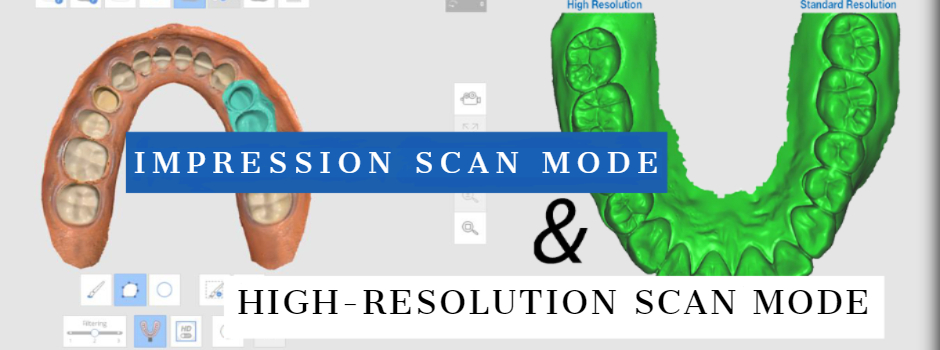 Impression Scan Mode and High-Resolution Scan Mode